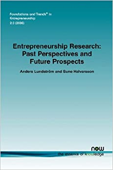 Entrepreneurship Research: Past Perspectives and Future Prospects (Foundations and Trends(r) in Entrepreneurship)