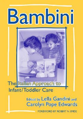 Bambini: The Italian Approach to Infant/Toddler Care (Early Childhood Education Series)
