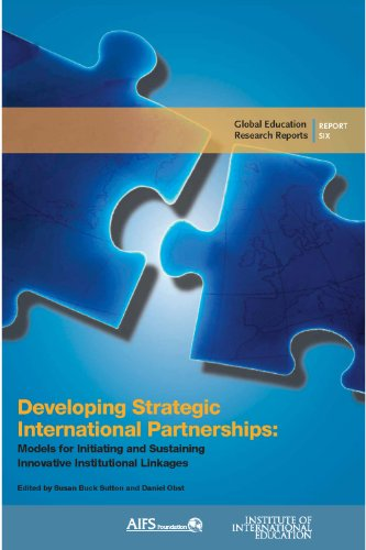 Developing Strategic International Partnerships: Models for Initiating and Sustaining Innovative Institutional Linkages