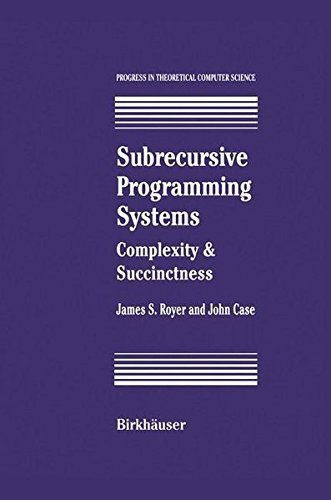 Download Subrecursive Programming Systems: Complexity & Succinctness (Progress in Theoretical Computer Science) Pdf