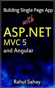 Building Single Page App With ASP.NET MVC 5 and Angular: Rahul Sahay by [Sahay, Rahul]