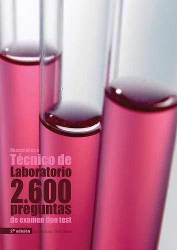 Oposiciones a Técnico de Laboratorio: 2.600 preguntas de examen tipo test [2a. Ed] por Odriozola Kent, Agustín