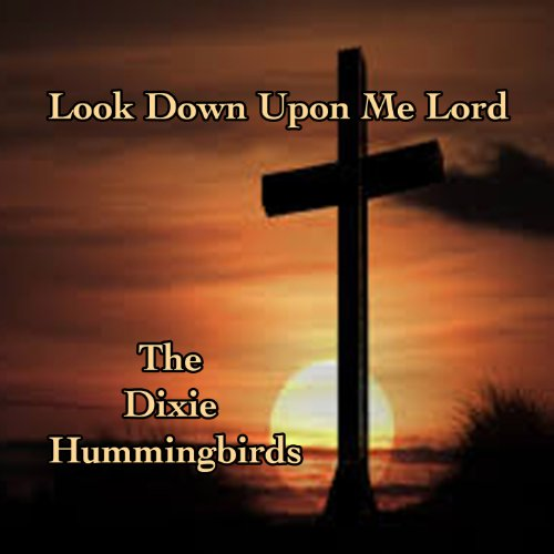 Look Down Upon Me Lord