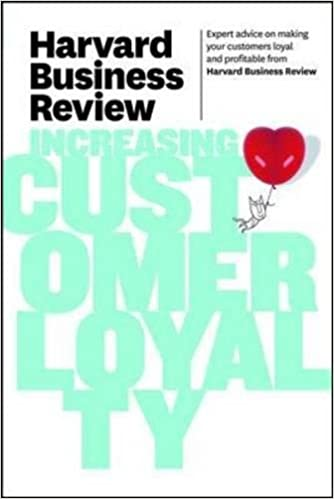 Harvard Business Review On Increasing Customer Loyalty Harvard