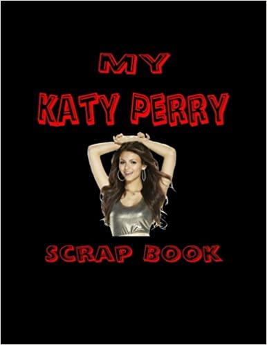 My Katy Perry Scrap Book: Blank Pages for You to Fill (My Fan Books)