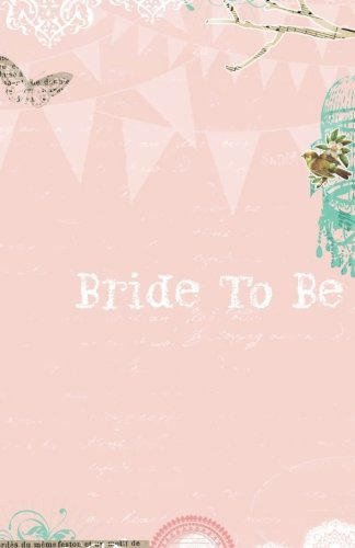 Bride To Be: Pink Bird Design | Keepsake, Guest book, Memory book, Message book, Journal, Notebook to write or draw in, women, mothers, bridesmaids, ... with cocktail recipes, dares & games (Bachelorette Party Dares List For The Bride)