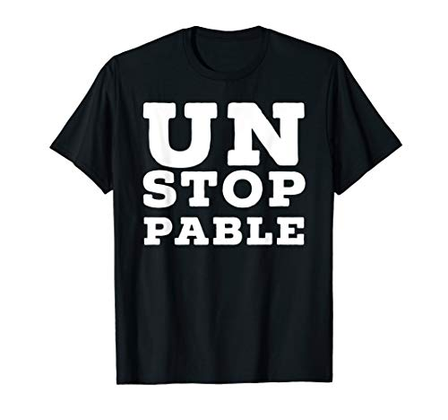 Unstoppable  T-Shirt (Was Unstoppable Based On A True Story)