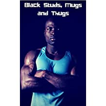Black Studs, Mugs and Thugs, Vol. 4: Alpha Males, Mafioso and Criminals Gay Erotica Bundle (Tales From the Nine Tats)