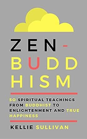 Zen Buddhism : 5O Spiritual Teachings From Buddhist To ...