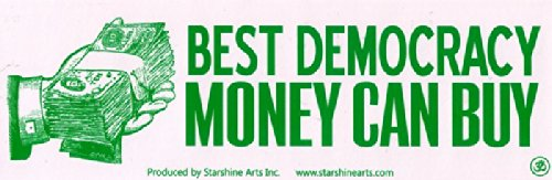 Best Democracy Money Can Buy - Political Bumper Sticker/Decal (9' X 2.25') StarShine Arts