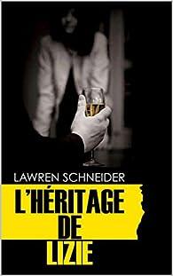 L'héritage de Lizie par Lawren Schneider