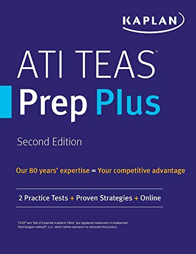 ATI TEAS Prep Plus: 2 Practice Tests + Proven Strategies + Online (Kaplan Test...