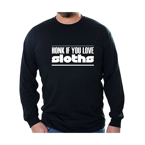 Custom Brother - Honk If You Love Sloths Unisex Long Sleeve Shirt -