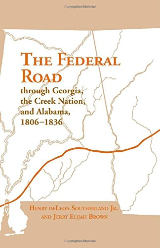 The Federal Road Through Georgia, the Creek Nation, and Alabama, 1806–1836