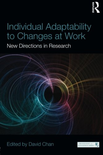 - Individual Adaptability to Changes at Work (Organization and Management Series)