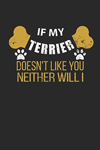 Journal: If My Terrier Doesn't Like You Neither Will I