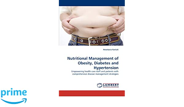 Nutritional Management of Obesity, Diabetes and Hypertension