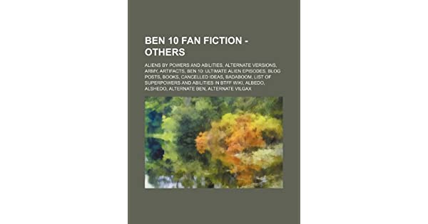 Ben 10 Fan Fiction - Others: Aliens by powers and abilities