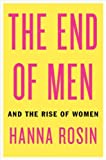 The End of Men: And the Rise of Women, Hanna Rosin, 1594488045