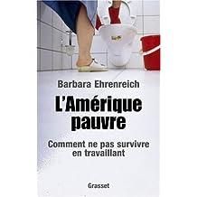 AMÉRIQUE PAUVRE (L') : COMMENT NE PAS SURVIVRE EN TRAVAILLANT