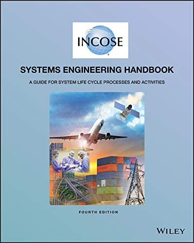INCOSE Systems Engineering Handbook: A Guide for System Life Cycle Processes and Activities ()