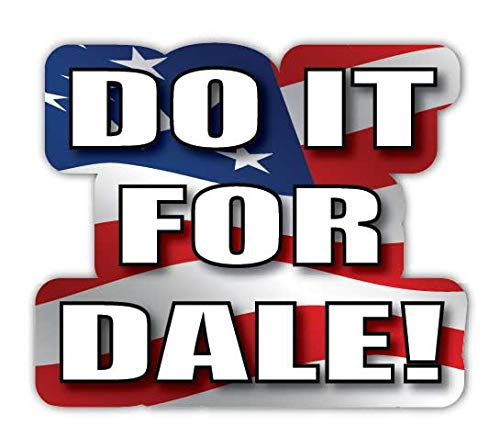 Do It for Dale Sticker Printed Decal American Flag Earnhardt