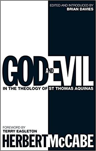 Why London Mccabes Death Matters >> God And Evil In The Theology Of St Thomas Aquinas Herbert Mccabe