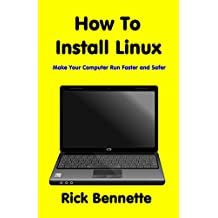How To Install Linux: Make Your Computer Faster and Safer