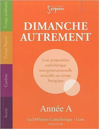 Livre gratuits en ligne Dimanche autrement compilation année A epub pdf