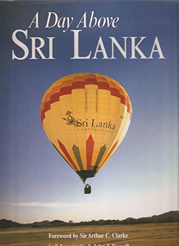 A Day Above Sri Lanka - Anil Jayasinghe; John J Nowell