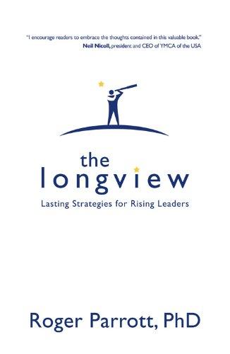 The Longview: Lasting Strategies for Rising Leaders pdf epub