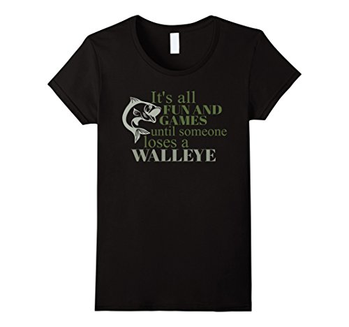 Women's Walleye - It's all fun and games until someone lo...