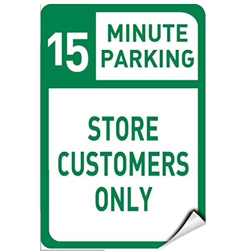 - Label Decal Sticker Fastasticdeals 15 Minute Parking Store Customers Only Parking Sign Durability Self Adhesive Decal Uv Protected & Weatherproof