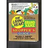The Living Heart Brand Name Shopper's Guide, Michael E. DeBakey, 0942361431