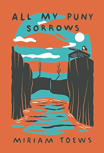 """All My Puny Sorrows"" av Miriam Toews"