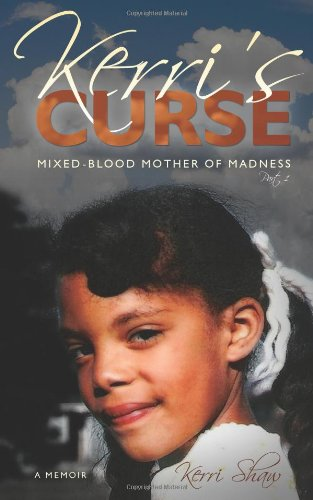 Click to buy Kerri's Curse: Mixed-Blood Mother of Madness Paperback from Amazon!