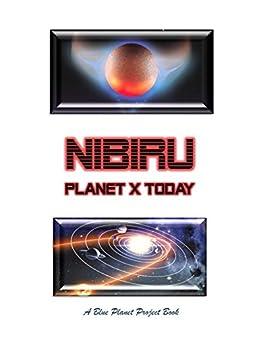 NIBIRU PLANET X TODAY: Anunnaki Aliens, UfOs, A Blue Planet