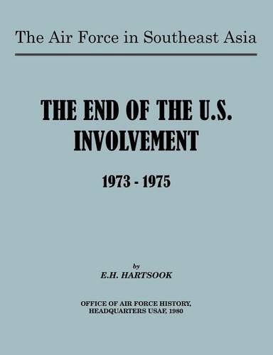 Read Online The Air Force in Southeast Asia: The End of U.S. Involvement 1973-1975 ebook