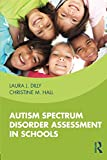 Autism Spectrum Disorder Assessment in Schools