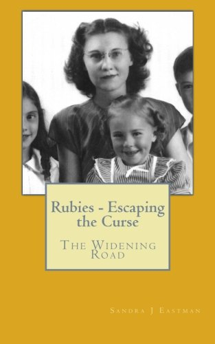 Rubies - Escaping the Curse: The Widening Road (Rubies Family Saga) (Volume 2)