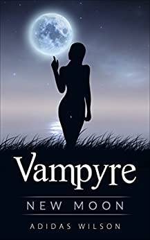 Vampyre: New Moon by [Wilson, Adidas]
