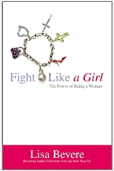 Fight Like a Girl: The Power of Being a Woman Paperback