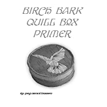 Birch Bark Quill Box Primer