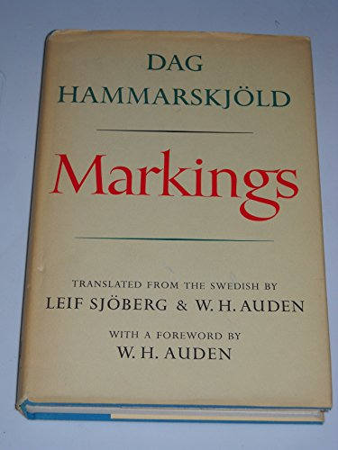 Markings / by Dag Hammarskjold ; Translated by Leif Sjoberg & W. H. Auden ; with a Foreword by W. H. Auden. Uniform Title: Vagmarken