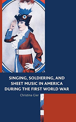 - Singing, Soldiering, and Sheet Music in America during the First World War