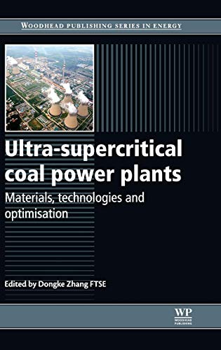 Ultra-Supercritical Coal Power Plants: Materials, Technologies and Optimisation (Woodhead Publishing Series in Energy)