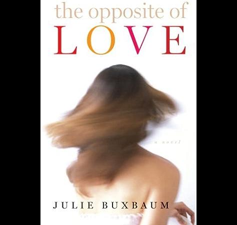 The Opposite Of Love Kindle Edition By Buxbaum Julie Literature Fiction Kindle Ebooks Amazon Com