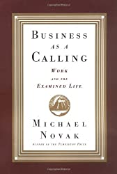 Business as a Calling: Work and the Examined Life