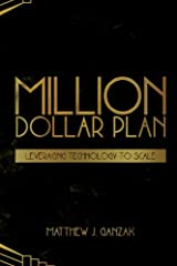 Million Dollar Plan: Leveraging Technology to Scale Paperback