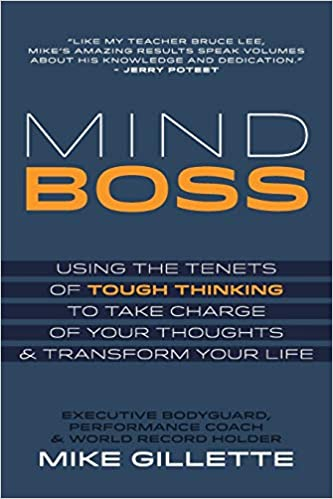Mind Boss: Using the Tenets of Tough Thinking to Take Charge of Your Thoughts and Transform Your Life